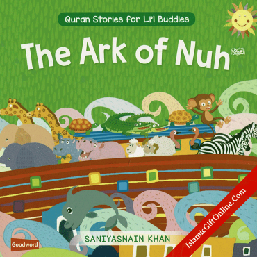 The Ark of Nuh (Quran Stories for Li'l Buddies)