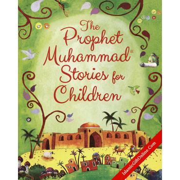 The Prophet Muhammad Stories for Children - Hardback