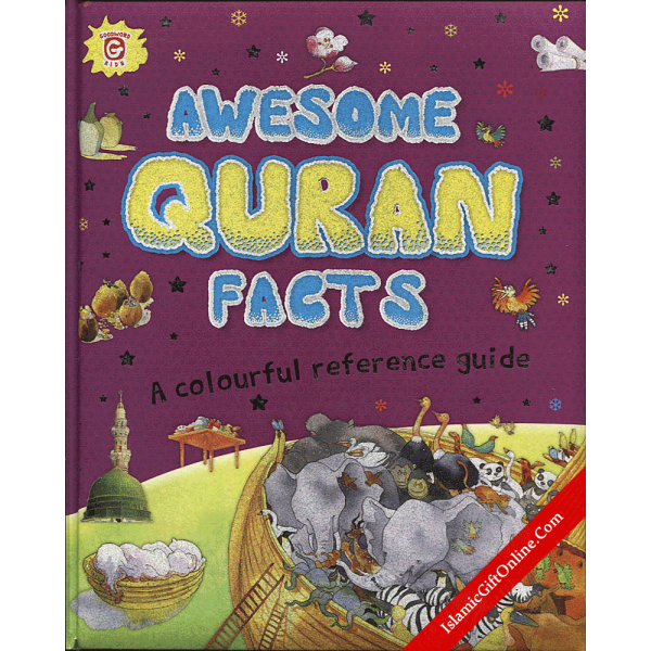 Awesome Quran Facts (A colorful reference guide) - Hardback