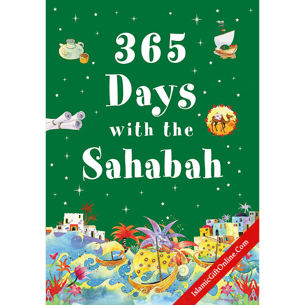 365 Days with the Sahabah (The Companions of the prophet Muhammad) - Hardback