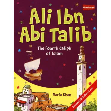 Ali Ibn Abi Talib - The fourth Caliph of Islam