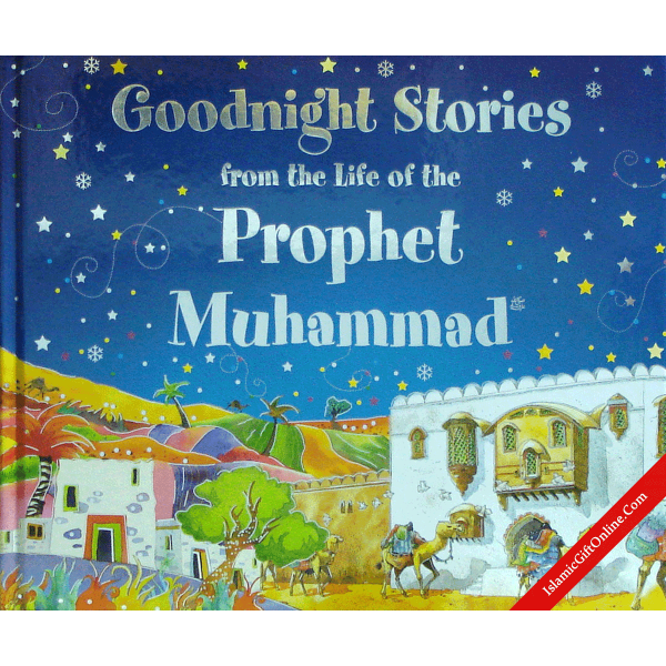 Goodnight Stories from the Life of the Prophet Muhammad - English
