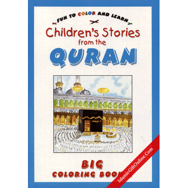 Children's Stories from the Qur'an Big Coloring Book: 2