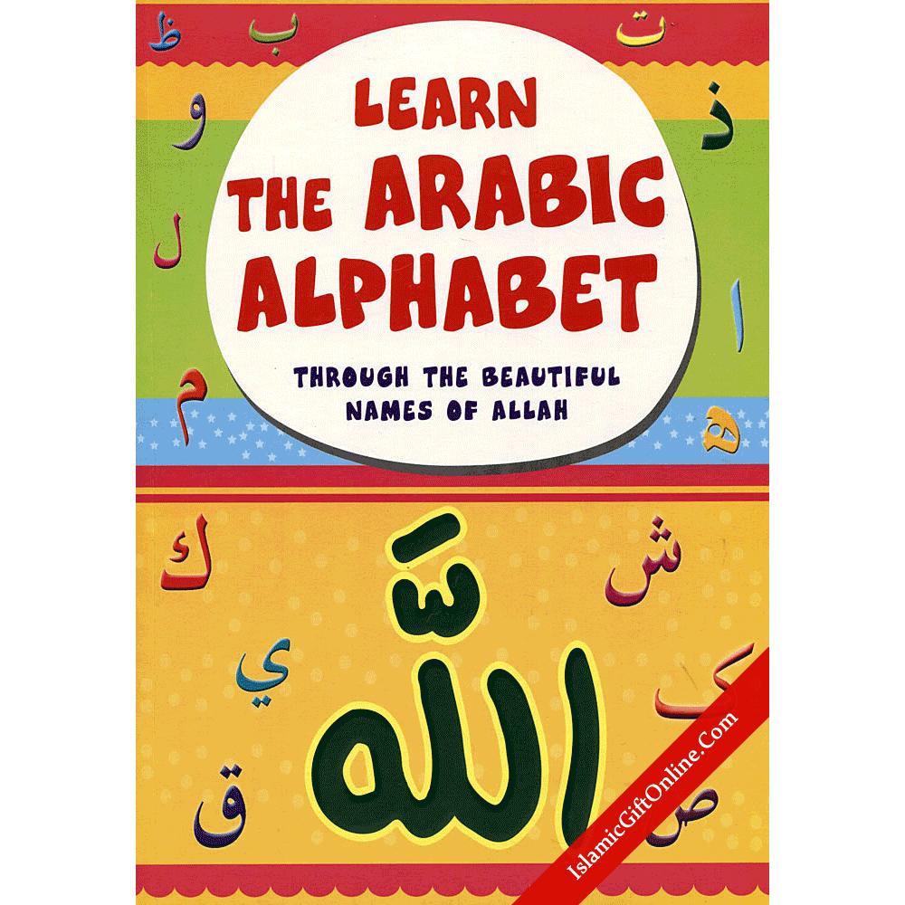 Learn The Arabic Alphabet Through the Beautiful Names Of Allah