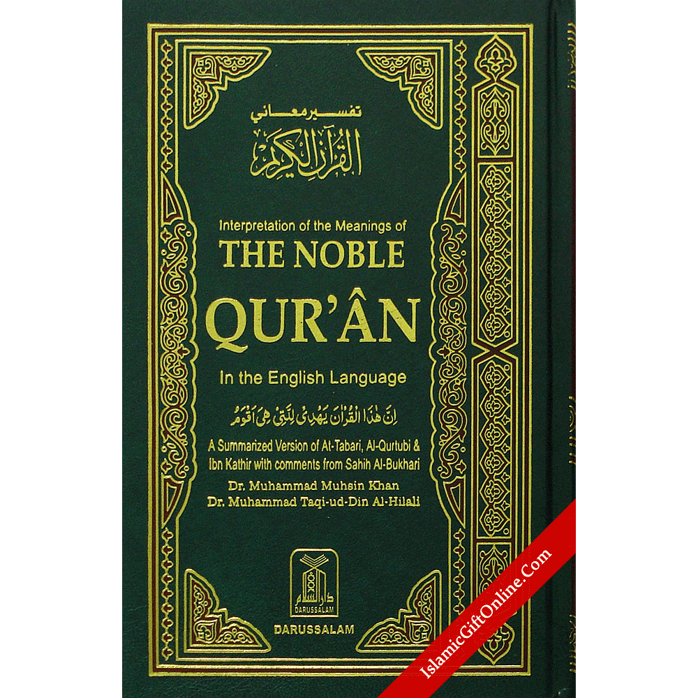 The Noble Quran: Interpretation of the Meanings of the Noble Qur'an in the English and Arabic Language