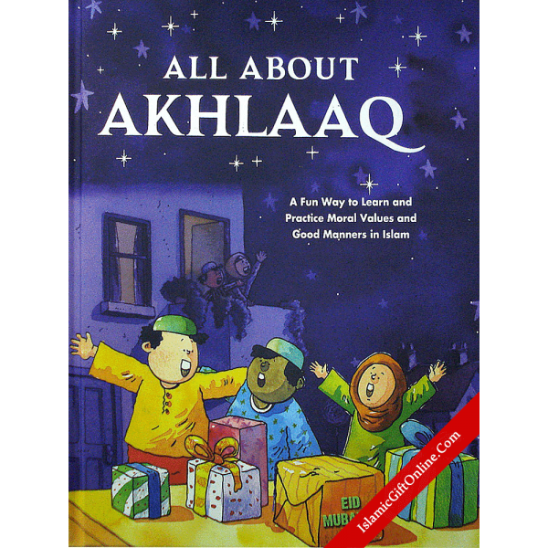All About Akhlaaq (A fun way to learn and practice moral values and good manner in Islam) - Hardback