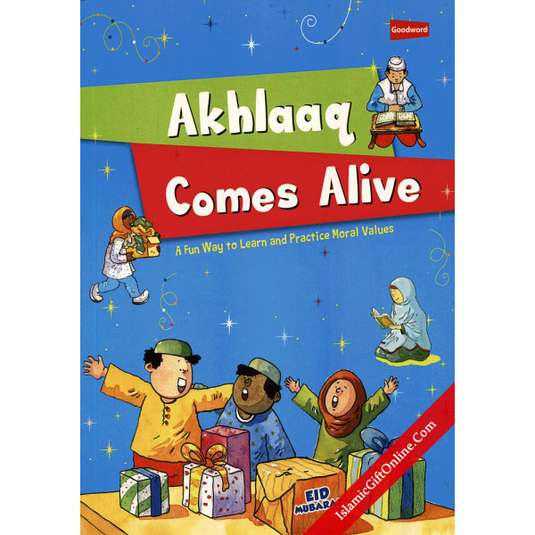 Akhlaaq Comes Alive (Fun Way to Learn & Practice Moral Values) - Paperback