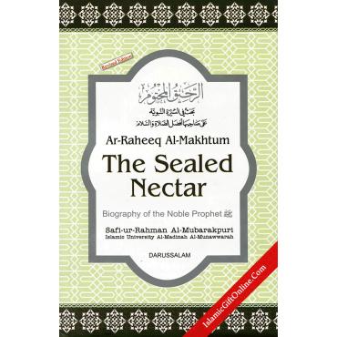 The Sealed Nectar (Ar-Raheeq Al-Makhtum) - Biography of the Nobel Prophet