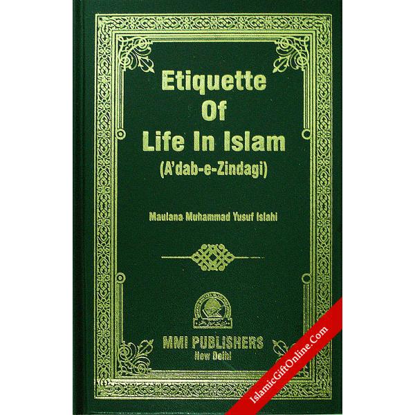 Etiquettes of Life In Islam (A'dab-e-Zindagi)
