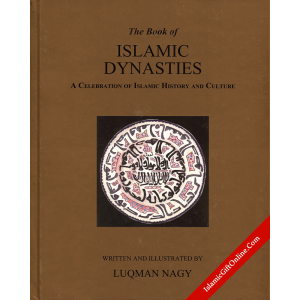 The Book of Islamic Dynasties (A Celebration of Islamic History and Culture) - Hardback
