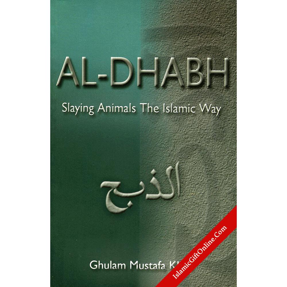 Al-Dhabh (Slaying Animals the Islamic way)