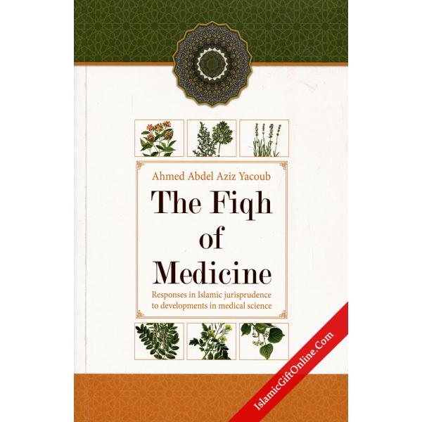 The Fiqh Of Medicine (Responses in Islamic jurisprudence)