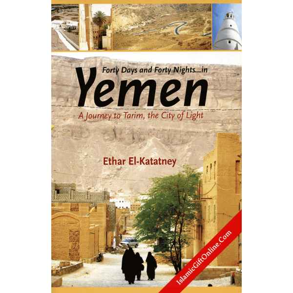 Forty Days and Forty Nights... in Yemen (A Journey to Tarim, the City of Light)