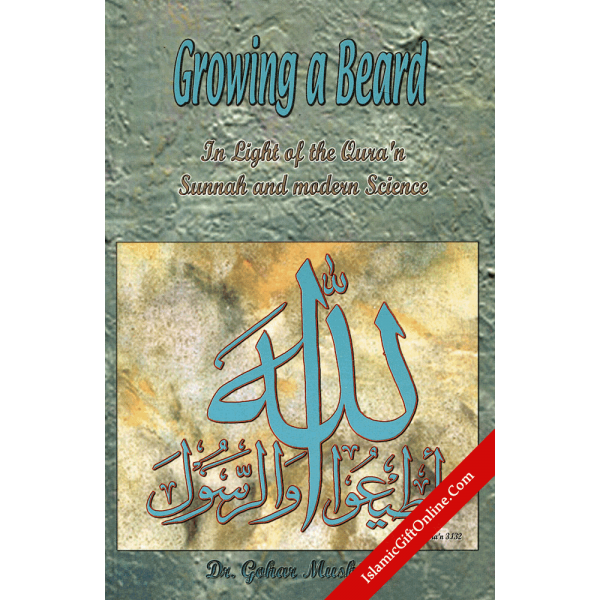 Growing a Beard (In light of the Qur'an Sunnah and modern Science)