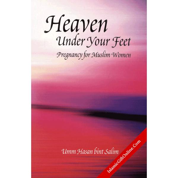 Heaven Under Your Feet (Pregnancy for Muslim Women)