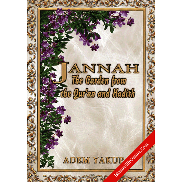 Jannah (The Garden from the Qur'an and Hadith)