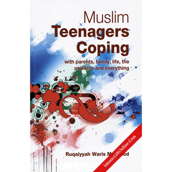 Muslim Teenagers Coping (with parents, family, life, the universe and everything)