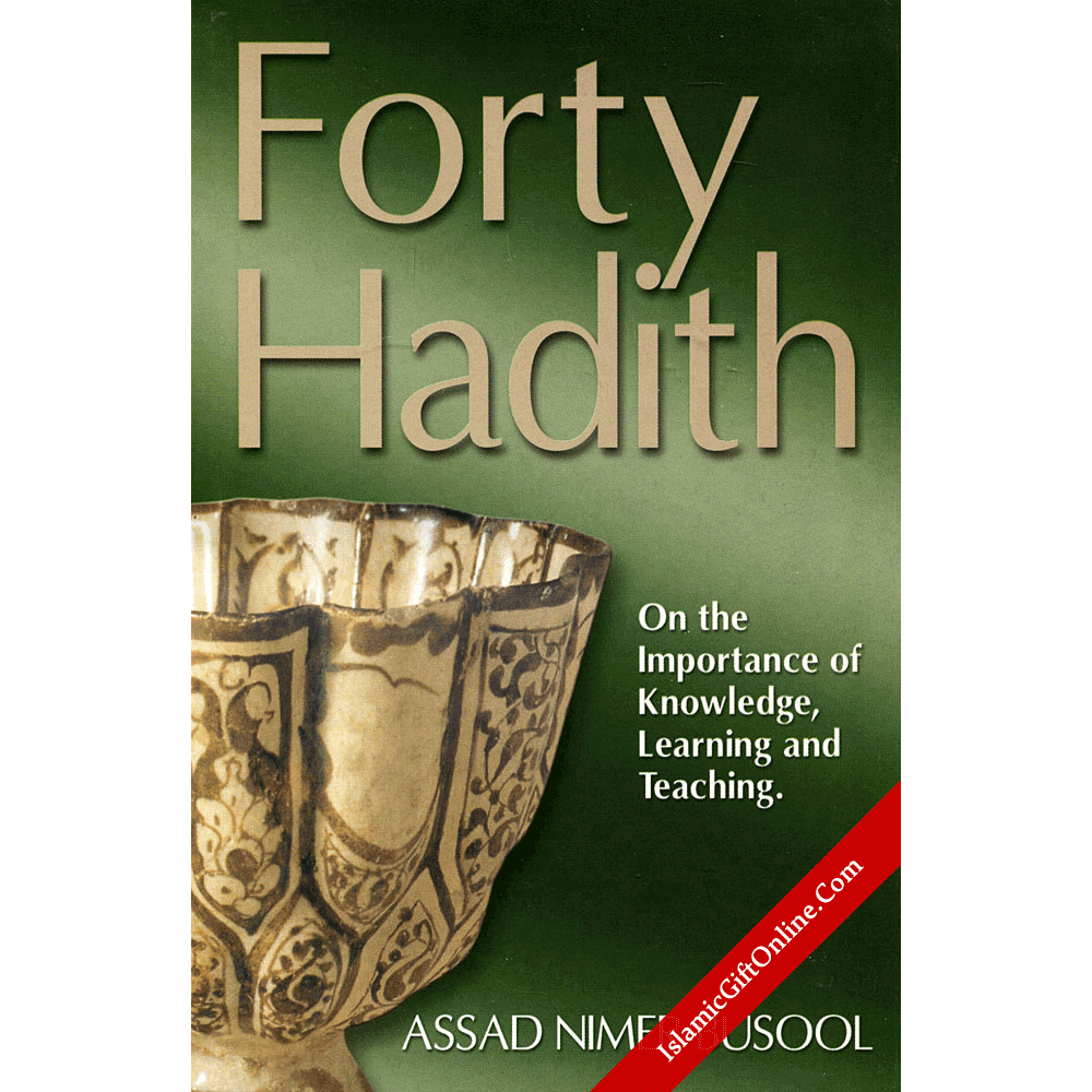 Forty Hadith (On the importance of Knowledge, Learning and Teaching)