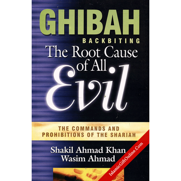 Ghibah: Backbiting (The Root Cause of All Evil)