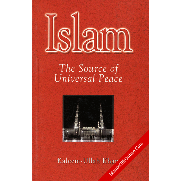 Islam (The Source of Universal Peace)