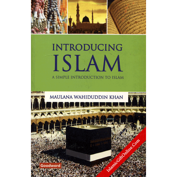 Introducing Islam (A Simple Introduction to Islam)