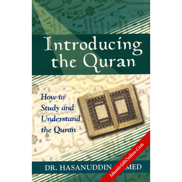 Introducing The Quran: How To Study And Understand The Quran