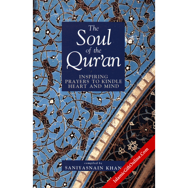 The Soul of the Quran (Inspiring Prayers to Kindle Heart and Mind)
