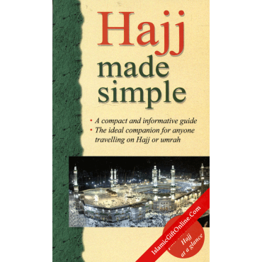 Hajj Made Simple (A compact and informative guide)