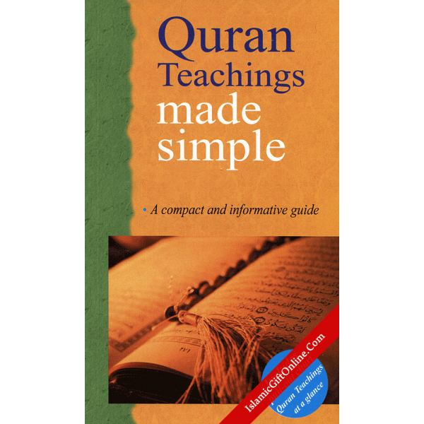 Quran Teachings Made Simple (A compact and informative guide)