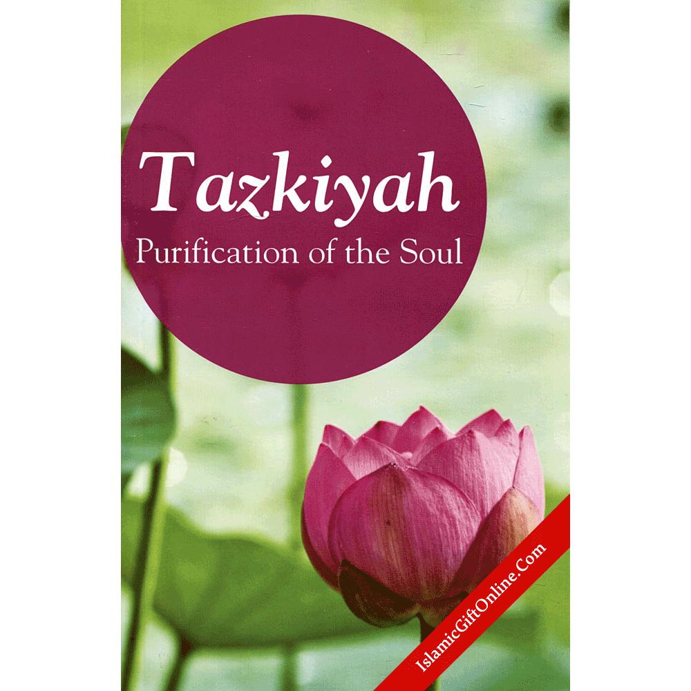 Tazkiyah: Purification of the Soul