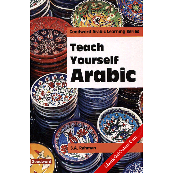Teach Yourself Arabic (A Modern and step by step Approach)