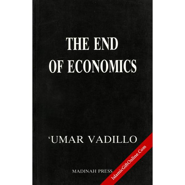 End of Economics: Islamic Critique of Economics