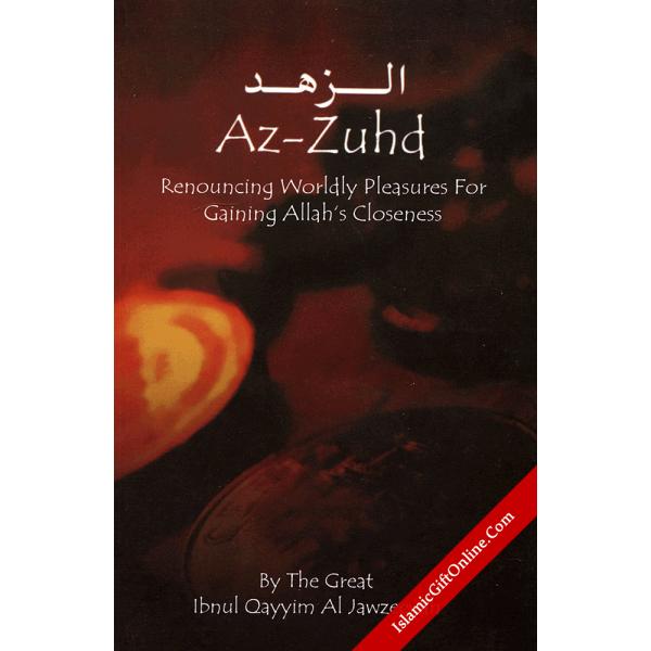 Az-Zuhd : Renouncing Worldly Pleasures for Gaining Allah's Closeness