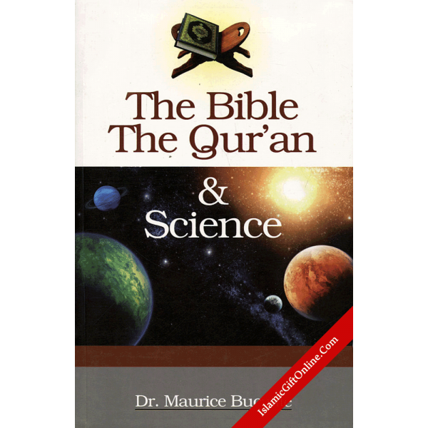 The Bible the Qu'ran and Science