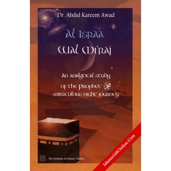 Al Israa Wal Miraj - An Analytical Study of the Prophet Miraculous journey