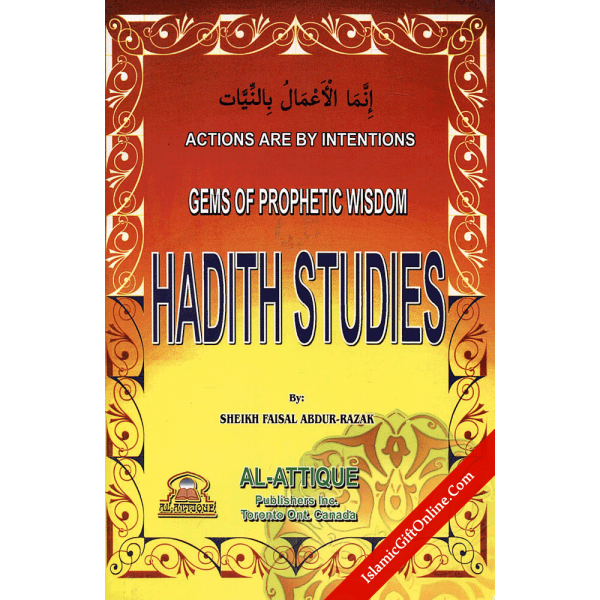Hadith Studies: Gems of Prophet wisdom (Actions are by intentions)